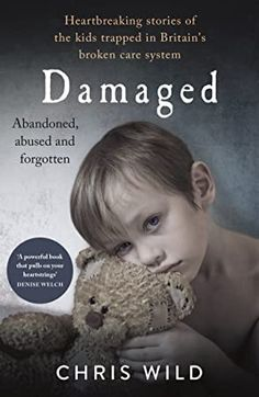 [EBook] Damaged: Heartbreaking stories of the kids trapped in Britain's broken care system Author Chris Wild, Got Books, Books To Read, Michael Rapaport, Nellie Bly, Wild Book, World Library, What To Read, Book Photography, Free Reading