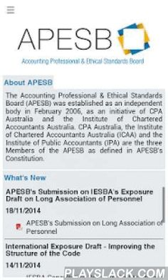 APESB Professional Standards  Android App - playslack.com ,  The Accounting Professional and Ethical Standards Board (APESB) is the Australian National Standards Setter who develops and issues Accounting Professional and Ethical Standards that apply to members of the three major Australian professional accounting bodies: CPA Australia, the Institute of Chartered Accountants Australia, and the Institute of Public Accountants.This app is integrated with APESB's website and allows you to:Read…