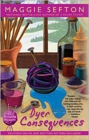 Dyer Consequences (A Knitting Mystery #5)  by Maggie Sefton