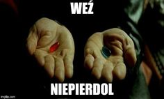 Matrix Pills Meme Generator - Imgflip