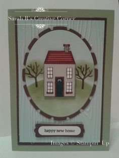 Happy New Home by Sarah B - Cards and Paper Crafts at Splitcoaststampers