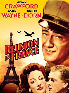 John Wayne Movie / Reunion in France (1942) Frenchwoman Michele de la Becque (Joan Crawford), an opponent of the Nazis in German-occupied Paris, hides a downed American flyer, Pat Talbot (Wayne), and attempts to get him safely out of the country. With Philip Dorn and John Carradine