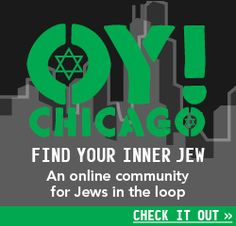 Oy! Chicago - Find your inner Jew in this online community for Jews in the Loop