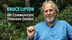 Cellular Biologist, Bruce H. Lipton, Ph.D, reveals the connection between Quantum Theory and feelings.