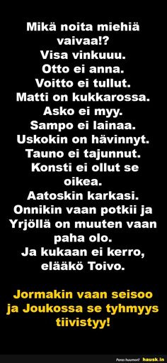 Mikä noita miehiä vaivaa!? - HAUSK.in Pokerface, Funny Posts, Slogan, I Laughed, Haha, Funny Pictures, Funny Quotes, Jokes, Thoughts