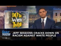 """O.M.G. """"Jeff Sessions cracks down on racism against white people."""" The ignorance and racism is alive and well in the White House. YouTube"""