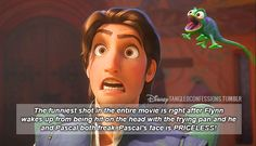 """""""The funniest shot in the entire movie is right after Flynn wakes up from being hit on the head with the frying pan and he and Pascal both freak. Pascals face is PRICELESS!"""""""