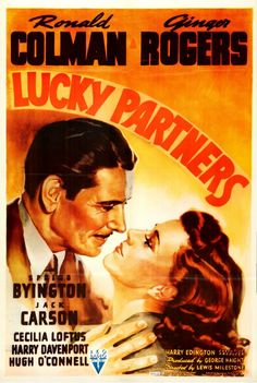 """""""Lucky Partners"""" ~ Ronald Colman and Ginger Rogers"""