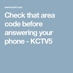 Check that area code before answering your phone - KCTV5