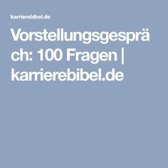 Vorstellungsgespräch: 100 Fragen   karrierebibel.de