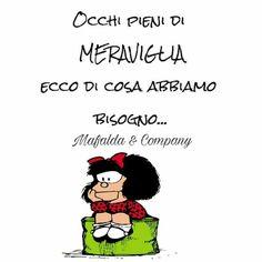 Già,sentirsi stupiti e meravigliati da tanto splendore. Verona, Snoopy, More Than Words, Peanuts, Life Is Good, Love Quotes, Mamma, Humor, Matilda