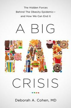 A Big Fat Crisis: The Hidden Forces Behind the Obesity Epidemic