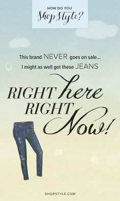 """""""I have often said that I wish I had invented blue jeans: the most spectacular, the most practical, the most relaxed and nonchalant. They have expression, modesty, sex appeal, simplicity - all I hope for in my clothes. """"  ―Yves Saint-Laurent"""