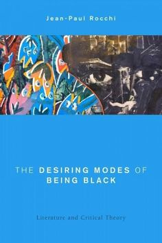 The Desiring Modes of Being : Literature and Critical Theory