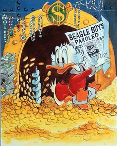 """Uncle Scrooge's money bin by Carl Barks. Since everything was signed by Walt Disney, Barks was known as """"the good artist"""" before people were aware of his name."""