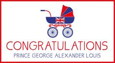 Congratulations to the Duke and Duchess! HRH Prince George Pram graphic #royalbaby