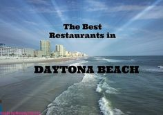 My list of the best restaurants in Daytona Beach and why you should visit each one. Did you know they had so many awesome choices for fresh, local cuisine?