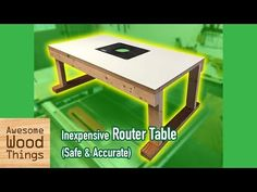 Inexpensive Router Table (Safe & Accurate): 5 Steps (with Pictures)