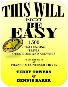 This Will Not Be Easy: 1500 Challenging Trivia Questions and Answers