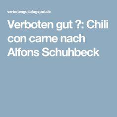Verboten gut ⚠: Chili con carne nach Alfons Schuhbeck