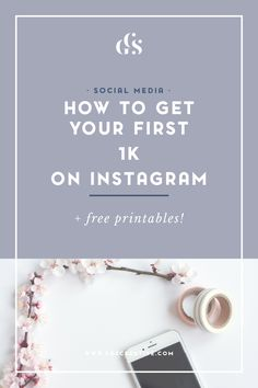 How to get your first 1k on Instagram! Plus free printables to help you track your progress