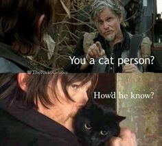 Daryl loves catsthis is exactly what I thought of when I heard that, Daryl Eye in the Dark http://roflburger.com