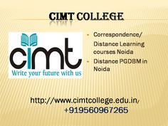 We offer to the best institute for Correspondence/Distance Learning courses Noida, Distance PGDBM in Noida. This is Distance Learning courses Noida to be best courses in Your Rightful Carrier & Life. Cimt College offers full-time classroom facilities for distance learning or correspondence courses for both management (MBA, BBA & PGDBM) and Information Technology (MCA and BCA) streams at completely Rumoured Faculty & Active Approach.  Our centrally air-conditioned classrooms, well-maintained…