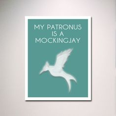 This is awesome Hunger Games and Harry Potter Inspired My Patronus Is a Mockingjay Poster Poster Print / Typography / Minimalist Design