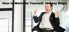 14 easy ways to #motivate yourself