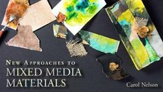 New Approaches to Mixed Media Materials