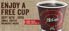 Get free coffee at McDonald's. Now through Sept. 29, which happens to be National Coffee Day, guests can get a free coffee