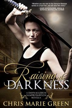 Raising the Darkness (A Dawn Madison Vampire Babylon Novella) by Chris Marie Green, http://www.amazon.com/dp/B00FEIZEHW/ref=cm_sw_r_pi_dp_MKBAsb0NWDJA7