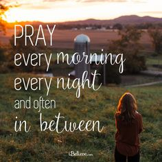 View Pray Every Morning, Night, and In-Between  - Inspirations. Share, pin and like encouragement for Christian women.