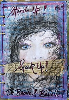 Stand up. Speak up. Be brave. Believe.