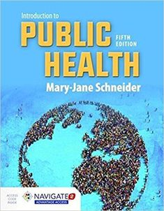 Introduction to Public Health 5th Edition by Mary-Jane Schneider ISBN-13: 978-1284089233 ISBN-10: 1284089231