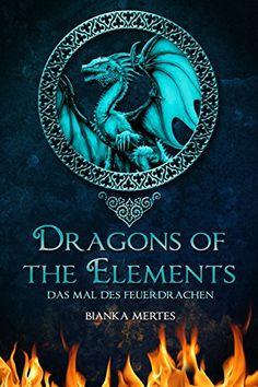Dragons of the Elements: Das Mal des Feuerdrachen von Bianka Mertes http://www.amazon.de/dp/B01B2190YM/ref=cm_sw_r_pi_dp_MfKVwb1CAWQFH