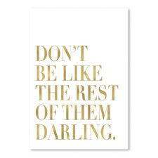 Don't Be Like Them Gold on White Poster Gallery by Amy Brinkman Textual Art