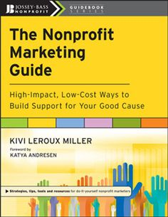 Kivi Leroux Miller @kivilm author of The Nonprofit Marketing Guide, will be our guest on the August 26th episode of Nonprofits Live, my production at TechSoup Global