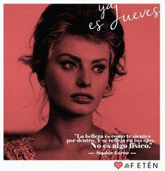"""""""La belleza es como te sientes por dentro. Y se refleja en tus ojos. No es algo físico."""" -Sophia Loren"""