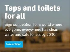 Everyone, everywhere 2030. Taps and toilets for all http://ongawaenmovimiento.wordpress.com/2014/09/02/everyone-everywhere-2030-taps-and-toilets-for-all/