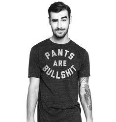 Pants are Bullshit.