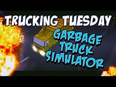 Trucking Tuesday - Garbage Truck Simulator