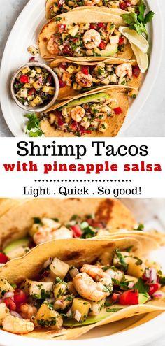 Lunch Recipes, Seafood Recipes, Healthy Dinner Recipes, Beef Recipes, Easy Recipes, Cooking Recipes, Pineapple Salsa, Shrimp Tacos, Corn Tortillas