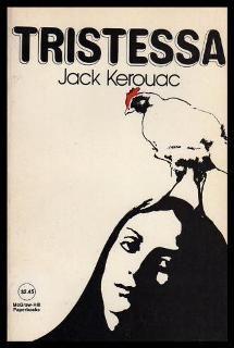 Tristessa es una novela ambientada en el México lumpen de los años 50. No faltan los acentos budistas new-age, típicos de los escritores beats.