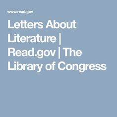 Letters About Literature | Read.gov | The Library of Congress