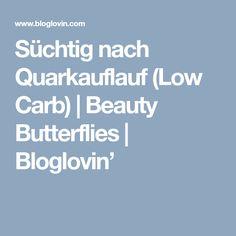 Süchtig nach Quarkauflauf (Low Carb) | Beauty Butterflies | Bloglovin'