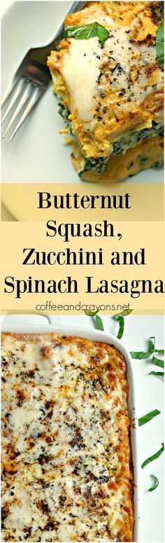 Butternut Squash, Zucchini and Spinach Lasagna. The BEST lasagna I have ever eaten! Packed with veggies, I even fooled my toddler into eating spinach!