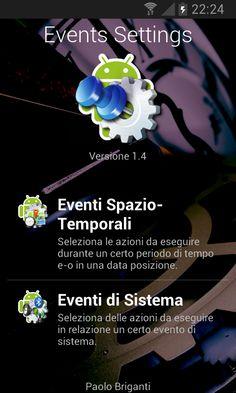 Events Settings è l'applicazione Android che vi permetterà di impostare ogni comportamento del vostro device in concomitanza di un evento o di una segnalazione di sistema: è possibile quindi programmare la disattivazione dei suoni in prossimità di una lezione, o la rete e i WiFi quando la batteria ci sta per abbandonare.