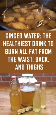 Ginger Water the Healthiest Drink to Burn all Fat from the Waist, Back, and Thighs