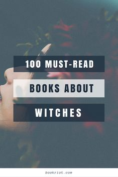 100 must-read books about witches.
